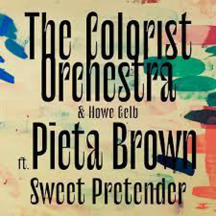 THE COLORIST ORCHESTRA & HOWE GELB share new single 'SWEET PRETENDER' ft PIETA BROWN