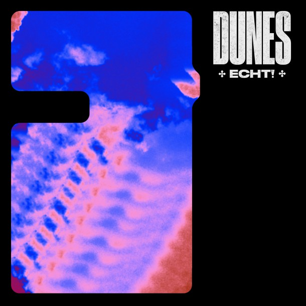 ECHT! releases brand new song 'DUNES' from upcoming album
