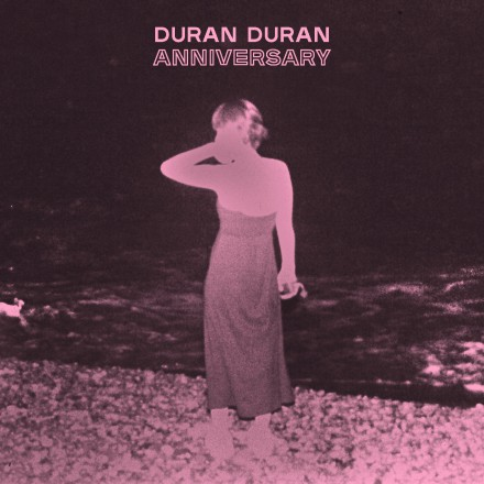 DURAN DURAN releases new single 'ANNIVERSARY' from forthcoming album