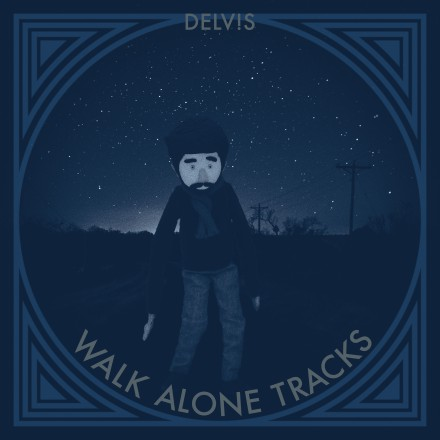 DELV!S releases new EP WALK ALONE TRACKS today!