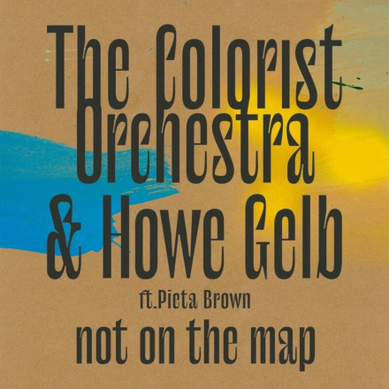 THE COLORIST ORCHESTRA & HOWE GELB release their new album 'NOT ON THE MAP'